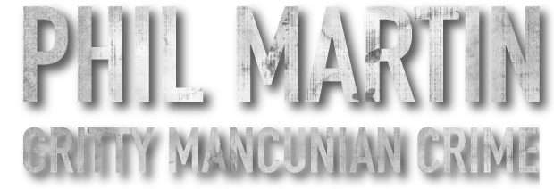 Phil Martin | Gritty Mancunian Crime